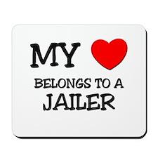 My Heart Belongs To A JAILER Mousepad