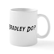 What would Bradley do? Mug