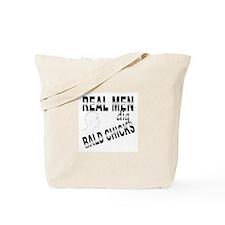 Real Men Dig Bald Chicks Tote Bag