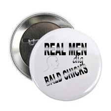 "Real Men Dig Bald Chicks 2.25"" Button"