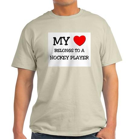 My Heart Belongs To A HOCKEY PLAYER Light T-Shirt