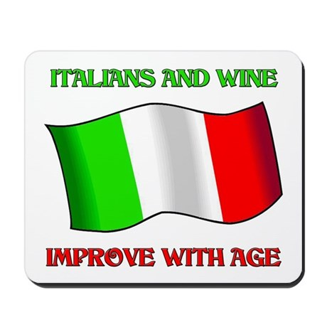 Italians and Wine Improve With Age Mousepad