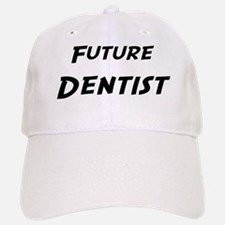 Future Dentist Baseball Baseball Cap