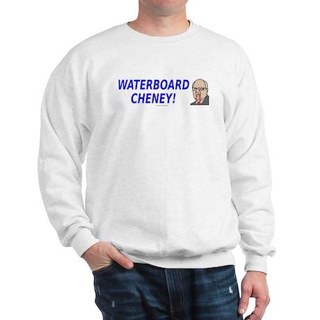Waterboard Cheney! Sweatshirt