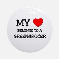 My Heart Belongs To A GREENGROCER Ornament (Round)
