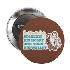 """Stealing Heart and Wallet 2.25"""" Button"""