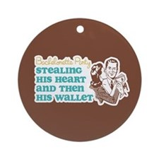 Stealing Heart and Wallet Ornament (Round)