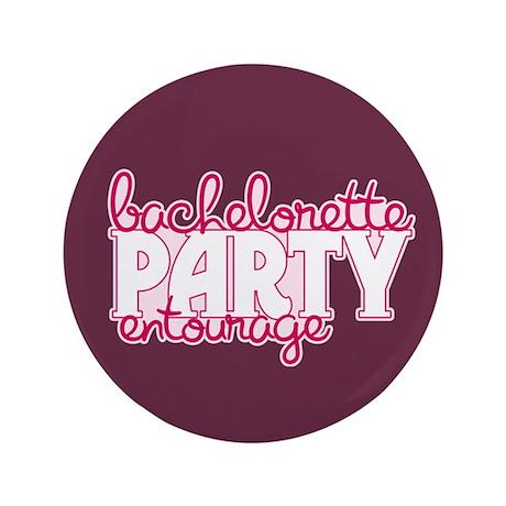 "Bachelorette Entourage 3.5"" Button (100 pack)"