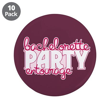 "Bachelorette Entourage 3.5"" Button (10 pack)"