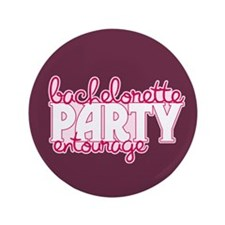 "Bachelorette Entourage 3.5"" Button"
