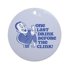 Drink Before Clink Ornament (Round)