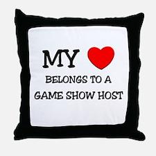 My Heart Belongs To A GAME SHOW HOST Throw Pillow