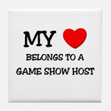 My Heart Belongs To A GAME SHOW HOST Tile Coaster