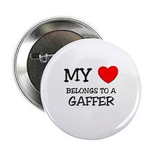 """My Heart Belongs To A GAFFER 2.25"""" Button"""