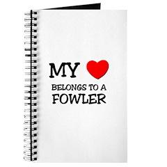 My Heart Belongs To A FOWLER Journal
