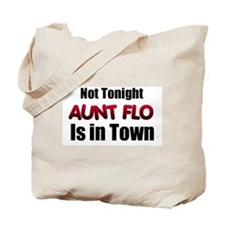 Aunt Flo is a big cramp!!! Tote Bag