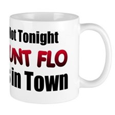 Aunt Flo is a big cramp!!! Mug