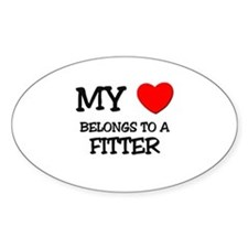 My Heart Belongs To A FITTER Oval Decal