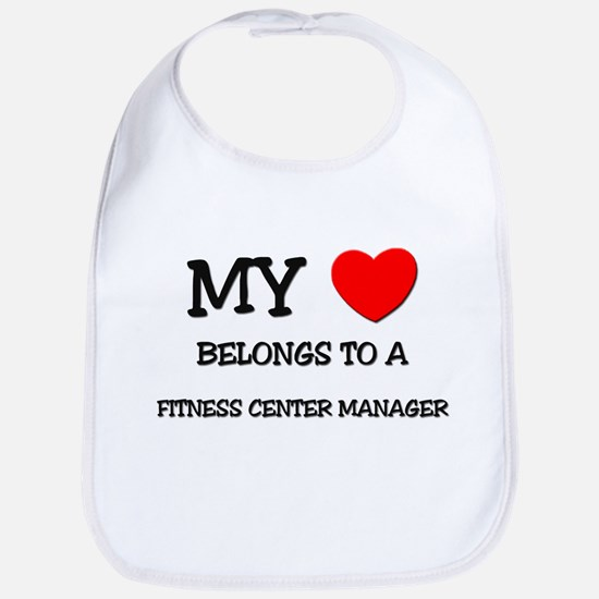 My Heart Belongs To A FITNESS CENTER MANAGER Bib