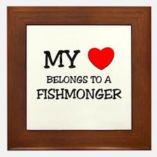 My Heart Belongs To A FISHMONGER Framed Tile