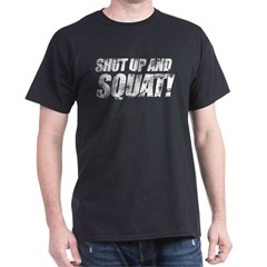 SHUT UP AND SQUAT Black T-Shirt