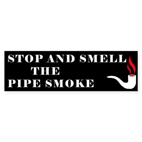 Pipe Smoking Bumper Sticker