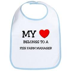 My Heart Belongs To A FISH FARM MANAGER Bib