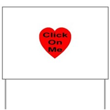 Click On Me Yard Sign