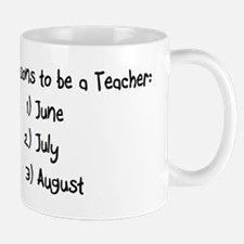 3 reasons to be a Teacher: June July August Mug