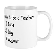 3 reasons to be a Teacher: June July August Small Mug