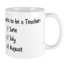 3 reasons to be a Teacher: June July August Small Mugs