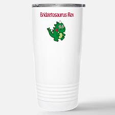 Bridgetosaurus Rex Stainless Steel Travel Mug