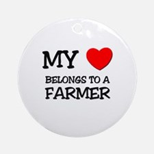 My Heart Belongs To A FARMER Ornament (Round)