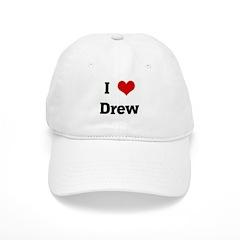 I Love Drew Baseball Cap