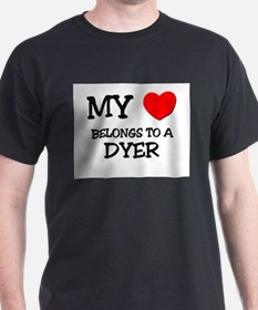 My Heart Belongs To A DYER T-Shirt