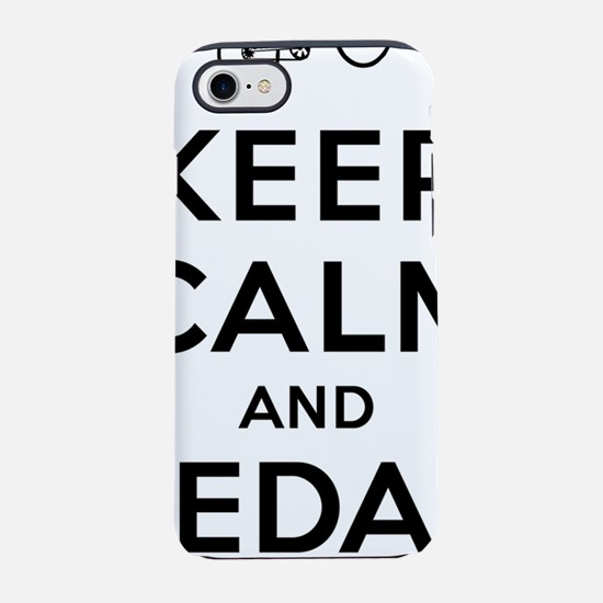 Keep Calm and Pedal On iPhone 7 Tough Case
