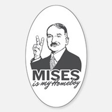 Mises Is My Homeboy Oval Decal