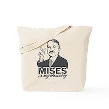 Mises Is My Homeboy Tote Bag