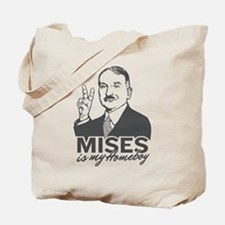 Mises Is My Homeboy Tote Bag