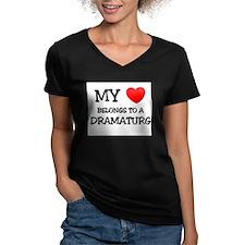 My Heart Belongs To A DRAMATURG Shirt