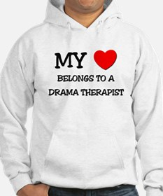 My Heart Belongs To A DRAMA THERAPIST Hoodie