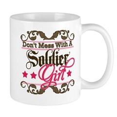 Don't Mess with a Soldier Gir Mug