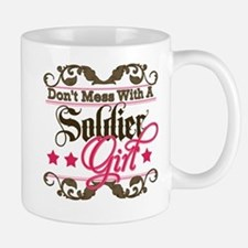 Don't Mess with a Soldier Gir Small Small Mug