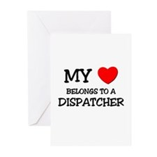 My Heart Belongs To A DISPATCHER Greeting Cards (P