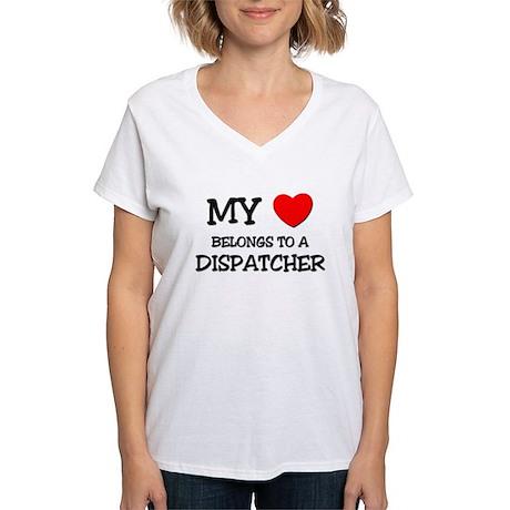 My Heart Belongs To A DISPATCHER Women's V-Neck T-