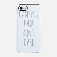 Camping Hair Dont Care iPhone 7 Tough Case