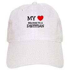 My Heart Belongs To A DIETITIAN Baseball Cap