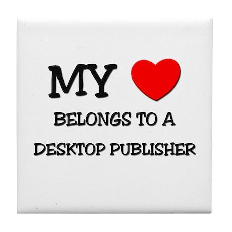 My Heart Belongs To A DESKTOP PUBLISHER Tile Coast
