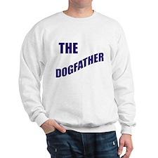 The dogfather! Sweatshirt