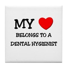 My Heart Belongs To A DENTAL HYGIENIST Tile Coaste